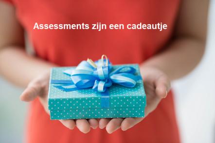 Assessments zijn een cadeautje